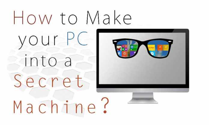 How to make your pc a secret machine