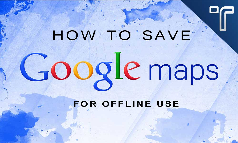 how to download google maps to use offline