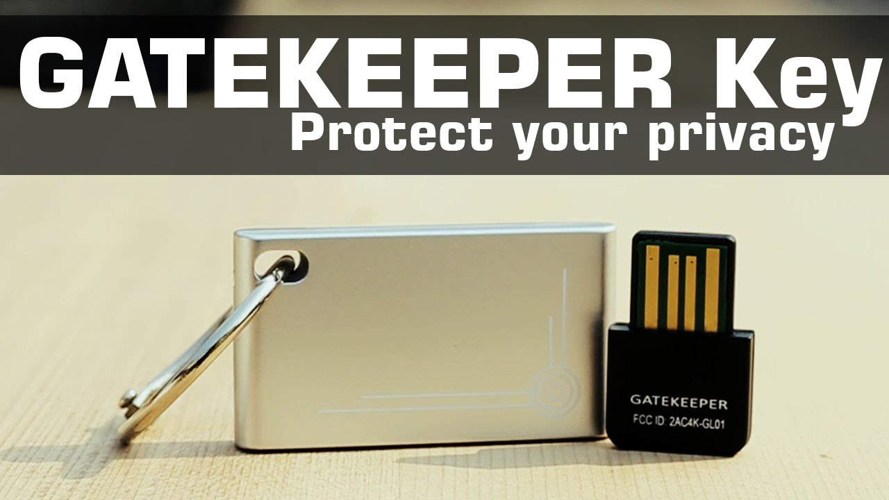 GATEKEEPER KEY Review : Protect your privacy