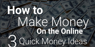 How to Make Money On the Online - 3 Quick Money Ideas
