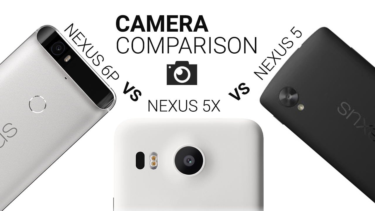Nexus-5X-vs-Nexus-6P-vs-Nexus-5-Camera-Test-Comparison