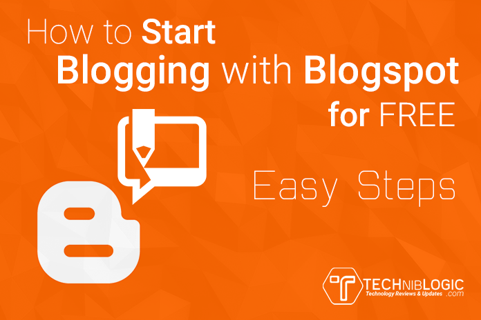 How-to-Start-blogging-with-Blogspot-for-FREE–-Easy-Steps-techniblogic