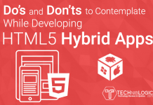Do's and Don'ts To Contemplate While Developing HTML5 Hybrid Apps