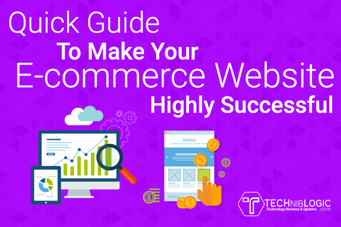 Quick Guide To Make Your E-commerce Website Highly Successful
