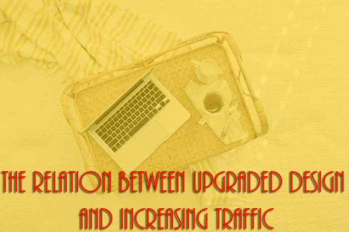 The Relation Between Upgraded Design and Increasing Traffic