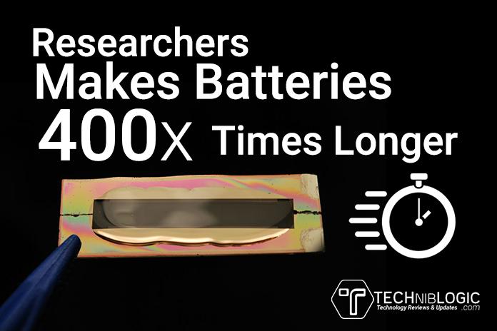 Researchers Makes Batteries 400x Times Longer