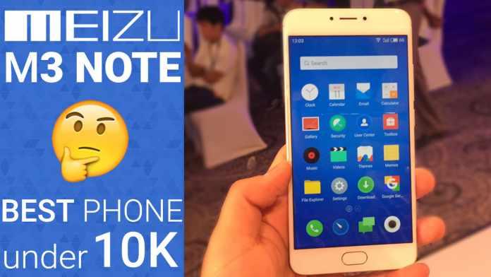 Meizu m3 Note - Best phone under 10,000 ? | Techniblogic