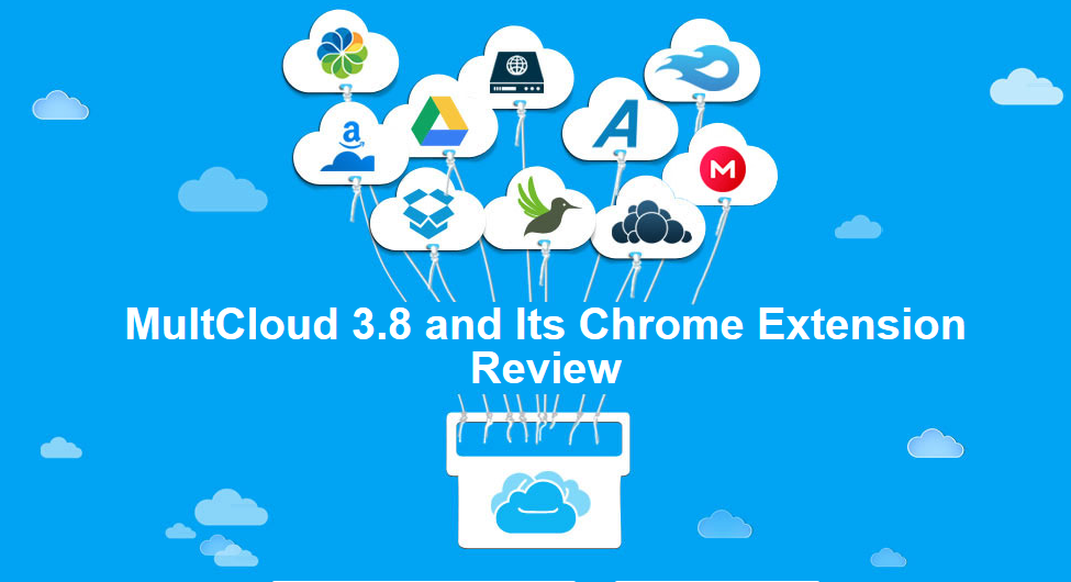 MultCloud 3.8 and Its Chrome Extension Review