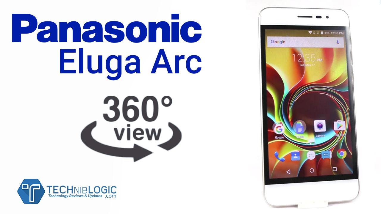 Panasonic Eluga Arc | 360 Degree View