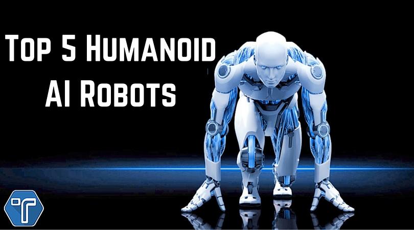 Top 5 Humanoid AI Robots