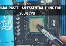 Thermal Paste - An Essential Thing for Your CPU