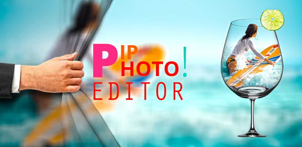 PIP Photo Editor - Best Photo Frame or Effects App for Smartphones