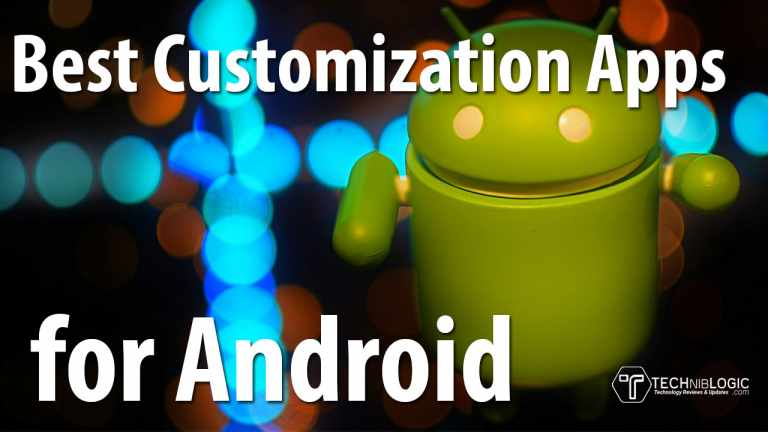 Top 5 Best Customization Apps for Android That you must Try!