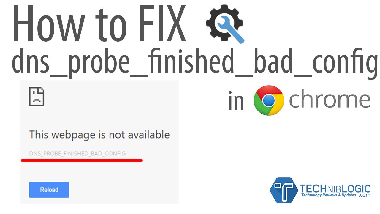 How To Fix DNS_PROBE_FINISHED_BAD_CONFIG in Chrome