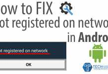 How to fix Not registered on network in Android phones