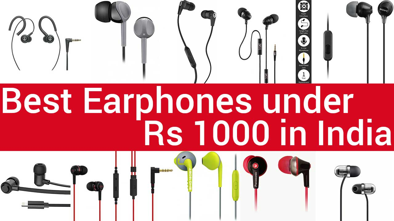 Best Earphones under 1000 Rs in India