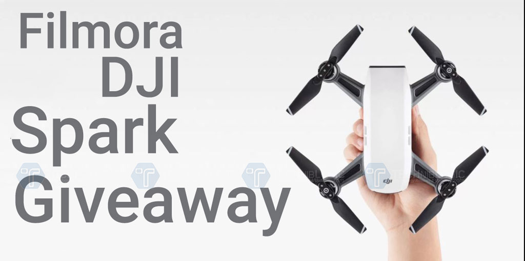 Filmora Is Giving Away A Dji Spark Techniblogic