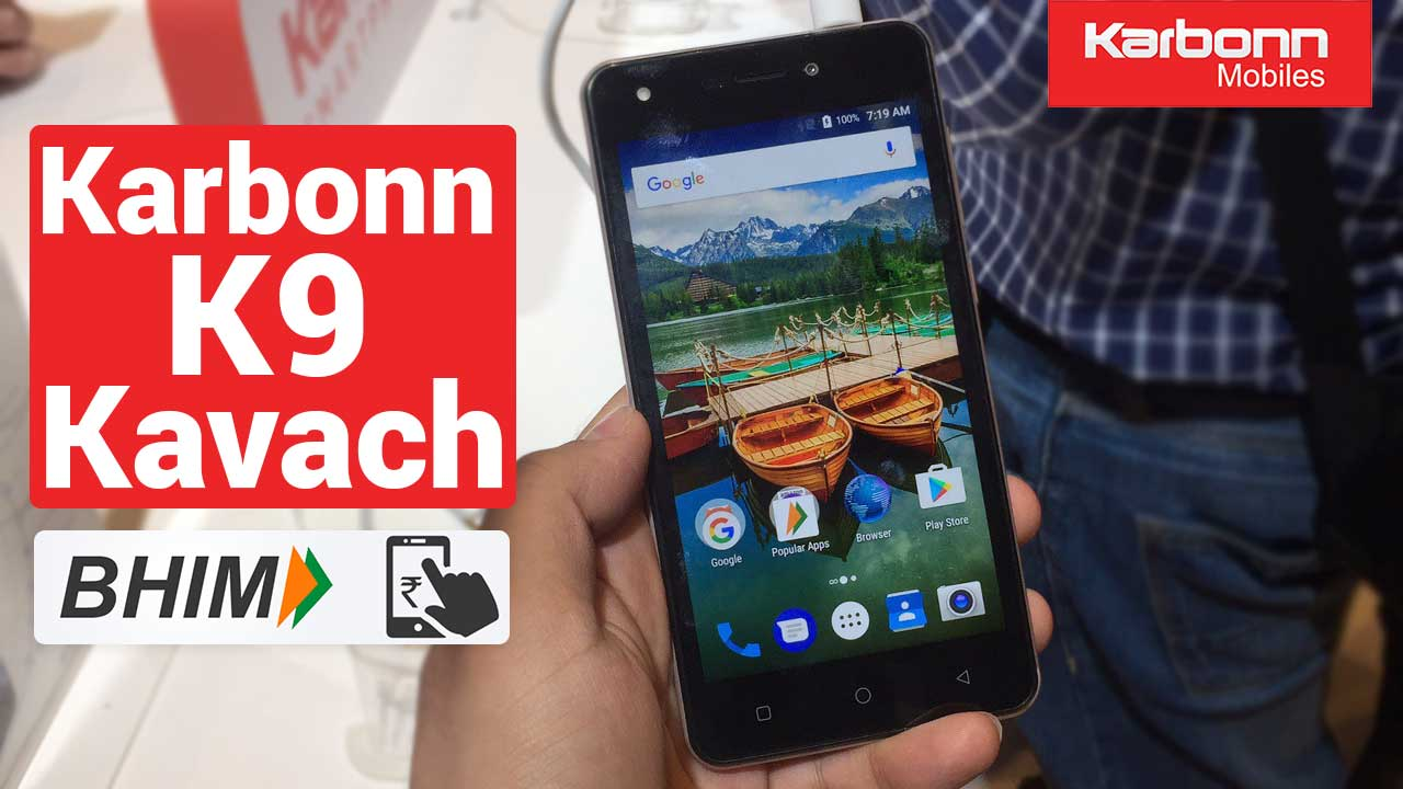 Karbonn K9 Kavach 4G with BHIM integration